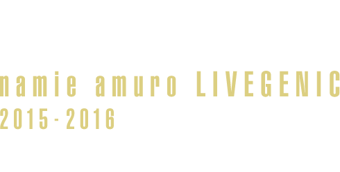 New Release!! LIVE DVD&Blu-ray namie amuro LIVEGENIC 2015-2016 Now On Sale